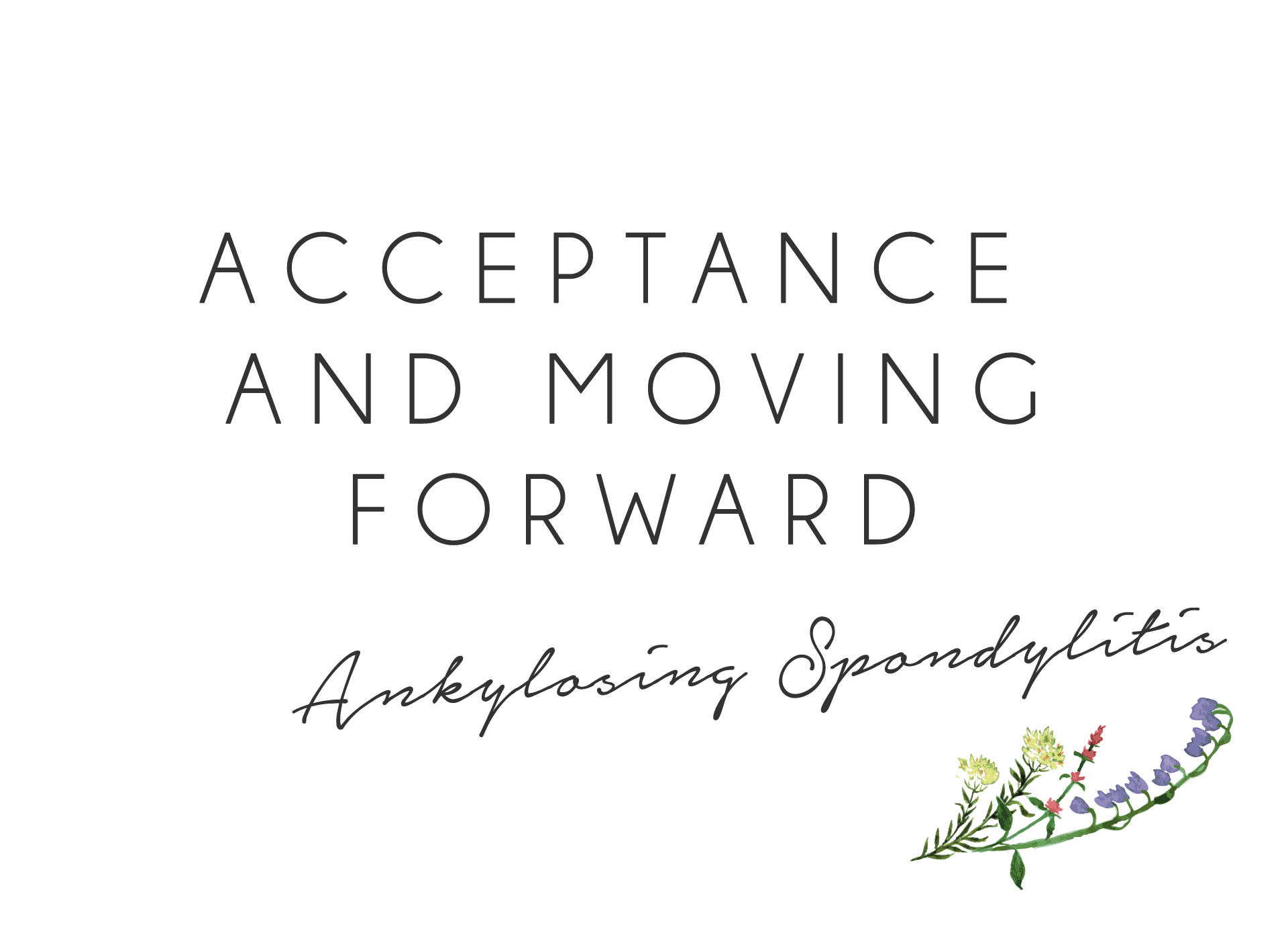 Acceptance and Moving Forward with Ankylosing Spondylitis